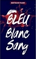 Couverture Bleu blanc sang, tome 1 : Bleu Editions Hachette 2016
