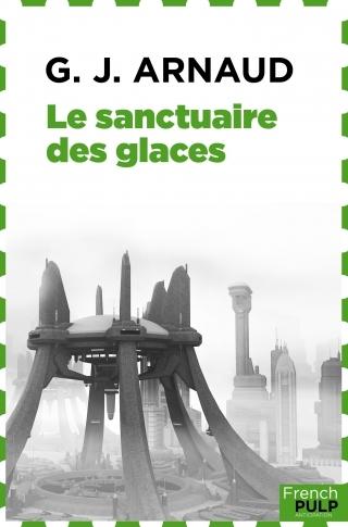 Couverture La Compagnie des Glaces, tome 02 : Le Sanctuaire des glaces