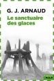 Couverture La Compagnie des Glaces, tome 02 : Le Sanctuaire des glaces Editions French pulp (Anticipation) 2016