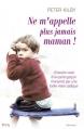Couverture Ne m'appelle plus jamais maman ! Editions City (Témoignage) 2015