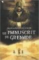 Couverture Le Manuscrit de Grenade Editions Pygmalion 2011
