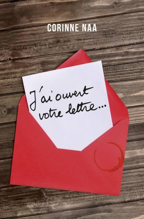 Couverture J'ai ouvert votre lettre...