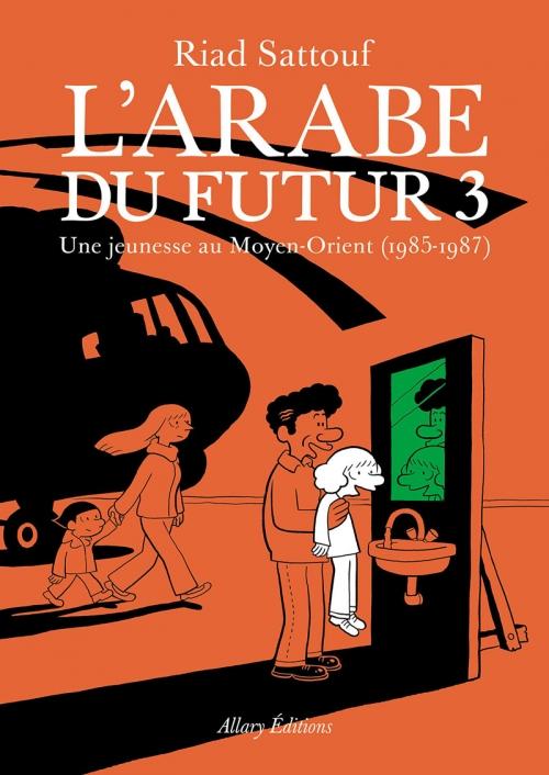 Couverture L'arabe du futur, tome 3 : 1985-1987