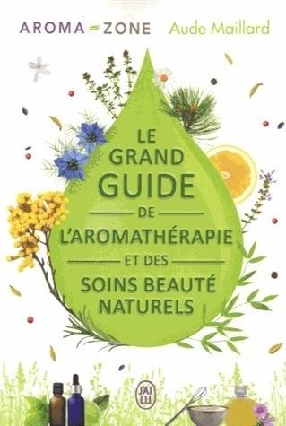 Couverture Le grand guide de l'aromathérapie et des soins beauté naturels