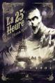 Couverture La 25e Heure, tome 1 : Première enquête Editions de l'Homme Sans Nom 2016