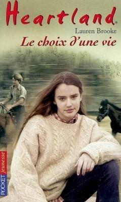 Couverture Heartland, tome 19 : Le choix d'une vie