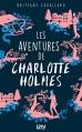 Couverture Les aventures de Charlotte Holmes, tome 1 Editions 12-21 2016