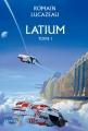 Couverture Latium, tome 1 Editions Denoël (Lunes d'encre) 2016