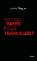 Couverture Va-t-on payer pour travailler ? Editions Stock 2016