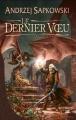 Couverture Sorceleur, tome 1 : Le dernier voeu Editions Bragelonne 2008