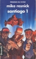 Couverture Santiago, tome 1 Editions Denoël (Présence du futur) 1998