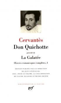 Couverture Oeuvres romanesques complètes, tome 1 : Don Quichotte précédé de La Galatée
