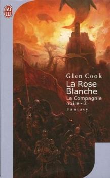 Couverture Les annales de la Compagnie noire, tome 03 : La Rose blanche