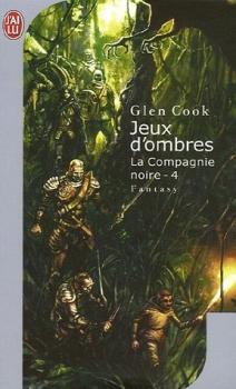 Couverture Les annales de la Compagnie noire, tome 04 : Jeux d'ombres
