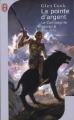 Couverture Les annales de la Compagnie noire, tome 06 : La Pointe d'argent Editions J'ai Lu (Fantasy) 2007