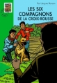 Couverture Les compagnons de la Croix-Rousse / Les Six Compagnons de la Croix-Rousse Editions Hachette (Bibliothèque verte) 2003