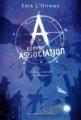 Couverture A comme association, tome 1 : La pâle lumière des ténèbres Editions Gallimard jeunesse / Rageot 2010