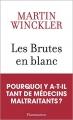 Couverture Les brutes en blanc Editions Flammarion 2016