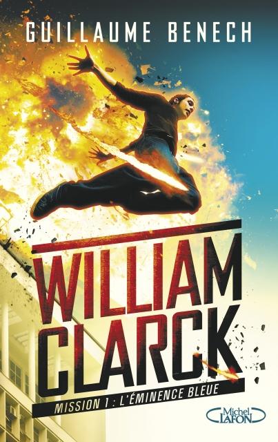 Couverture William Clarck, tome 1 : L'éminence bleue