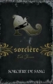 Couverture Magie blanche / Sorcière, tome 03 : Sorcière de sang Editions AdA 2010