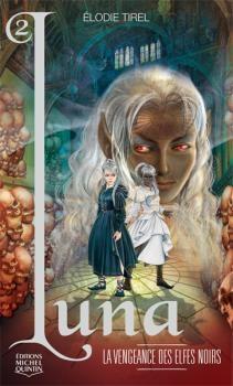 Couverture Luna / L'Elfe de lune, tome 02 : La Vengeance des elfes noirs
