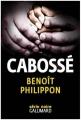Couverture Cabossé Editions Gallimard  (Série noire) 2016