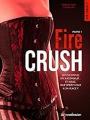 Couverture Fire crush, tome 1 Editions La Condamine 2016