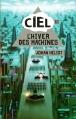 Couverture Ciel, tome 1 : L'hiver des machines Editions France Loisirs 2015