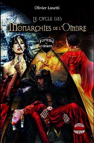 Couverture Le cycle des monarchies de l'ombre