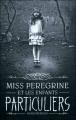 Couverture Miss Peregrine et les enfants particuliers, tome 1 Editions France Loisirs 2016
