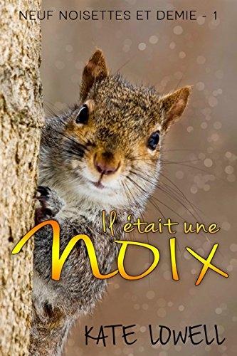 Couverture Neuf noisettes et demie, tome 1 : Il était une noix