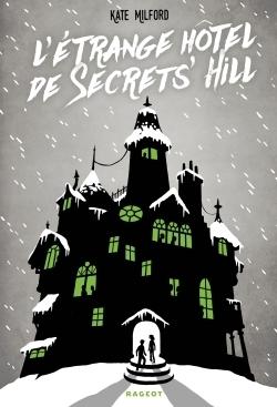 Couverture L'étrange hôtel de Secrets' Hill