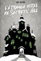 Couverture L'étrange hôtel de Secrets' Hill Editions Rageot 2016