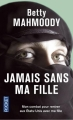 Couverture Jamais sans ma fille, tome 1 Editions Pocket 1999