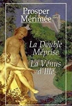 Couverture La Double Méprise et La Vénus d'Ile