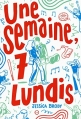 Couverture Une semaine, 7 lundis Editions Gallimard  (Jeunesse) 2016