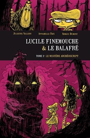 Couverture Lucile Finemouche et le Balafré, tome 2 : Le mystère Archéoscript