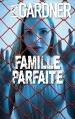 Couverture Famille parfaite Editions France Loisirs 2016