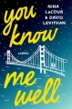 Couverture You Know Me Well Editions St. Martin's Griffin/St. Martin's Press 2016