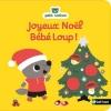 Couverture Joyeux Noël Bébé Loup ! Editions Nathan (Petit Nathan) 2016