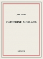 Couverture Northanger Abbey / L'abbaye de Northanger / Catherine Morland Editions Bibebook 2014