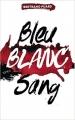 Couverture Bleu blanc sang, tome 2 : Blanc Editions Hachette (Hors-série) 2016