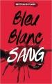Couverture Bleu blanc sang, tome 3 : Sang Editions Hachette (Hors-série) 2016