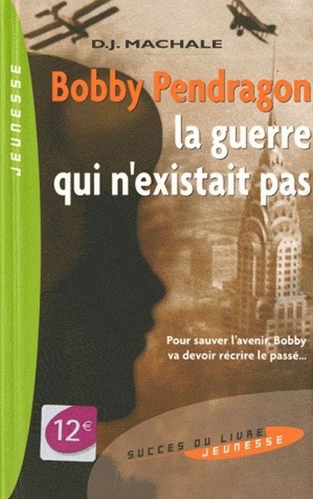 Couverture Bobby Pendragon, tome 03 : La Guerre qui n'existait pas