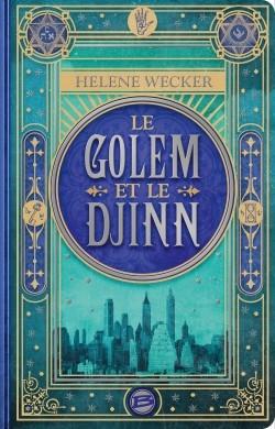 Couverture La femme d'argile et l'homme de feu / Le Golem et le Djinn