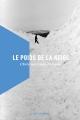 Couverture Le poids de la neige Editions La Peuplade 2016