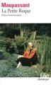 Couverture La petite roque et autres nouvelles / La petite roque / Contes noirs : La petite roque et autres nouvelles Editions Folio  (Classique) 2014