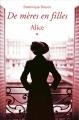 Couverture De mères en filles, tome 1 : Alice Editions France Loisirs 2016