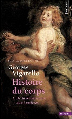 Couverture Histoire du corps, tome 1 : De la Renaissance aux Lumières