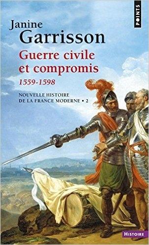 Couverture Nouvelle histoire de la France moderne, tome 2 : Guerre civile et compromis (1559-1598)